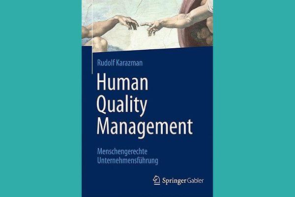 Human Quality Management – Menschengerechte Unternehmensführung